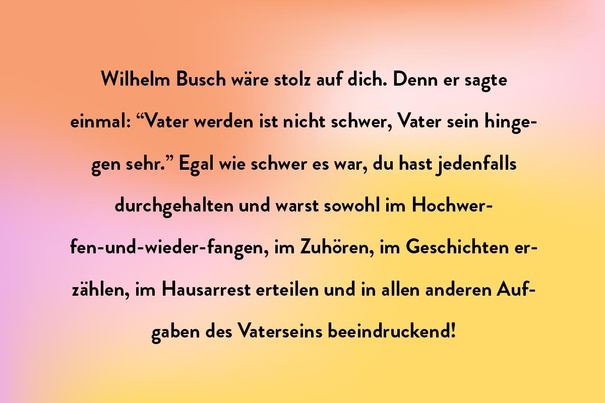 Einen Zitat von Wilhelm Busch als deinen Vatertagsspruch für deine Vatertagskarte