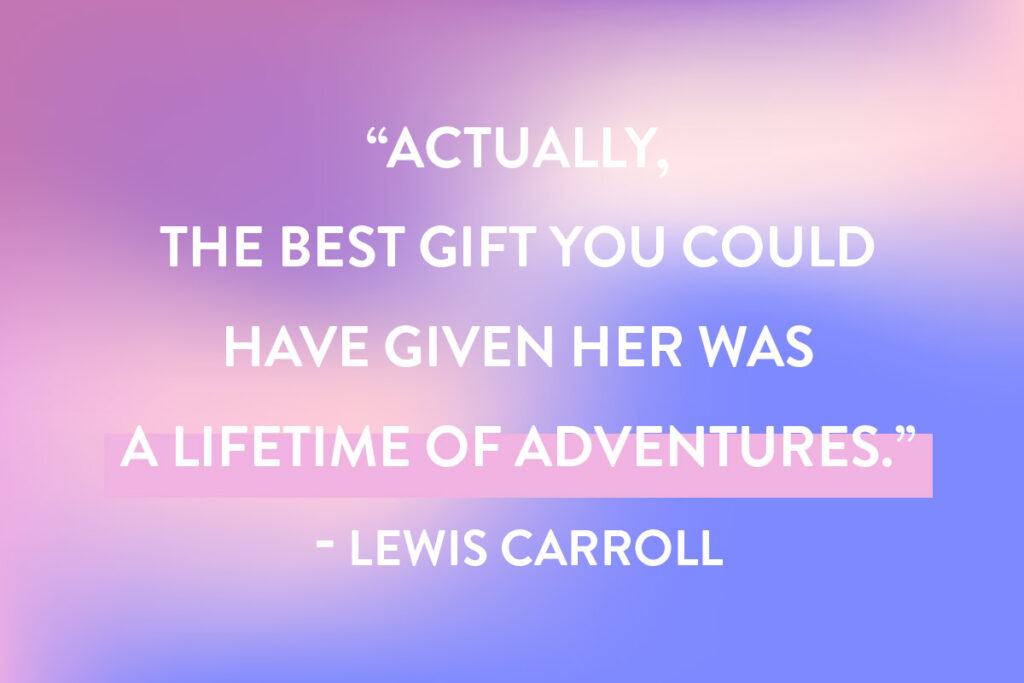 Lewis Carol's quote, about a Lifetime of Adventures, is one of the best short quotes for Instagram captions