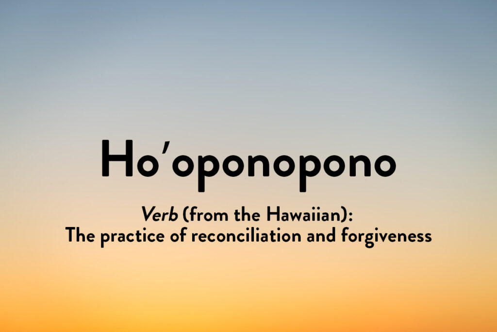 This Hawaiian word is a noun for the practice of reconciliation - an inspiration word in other languages