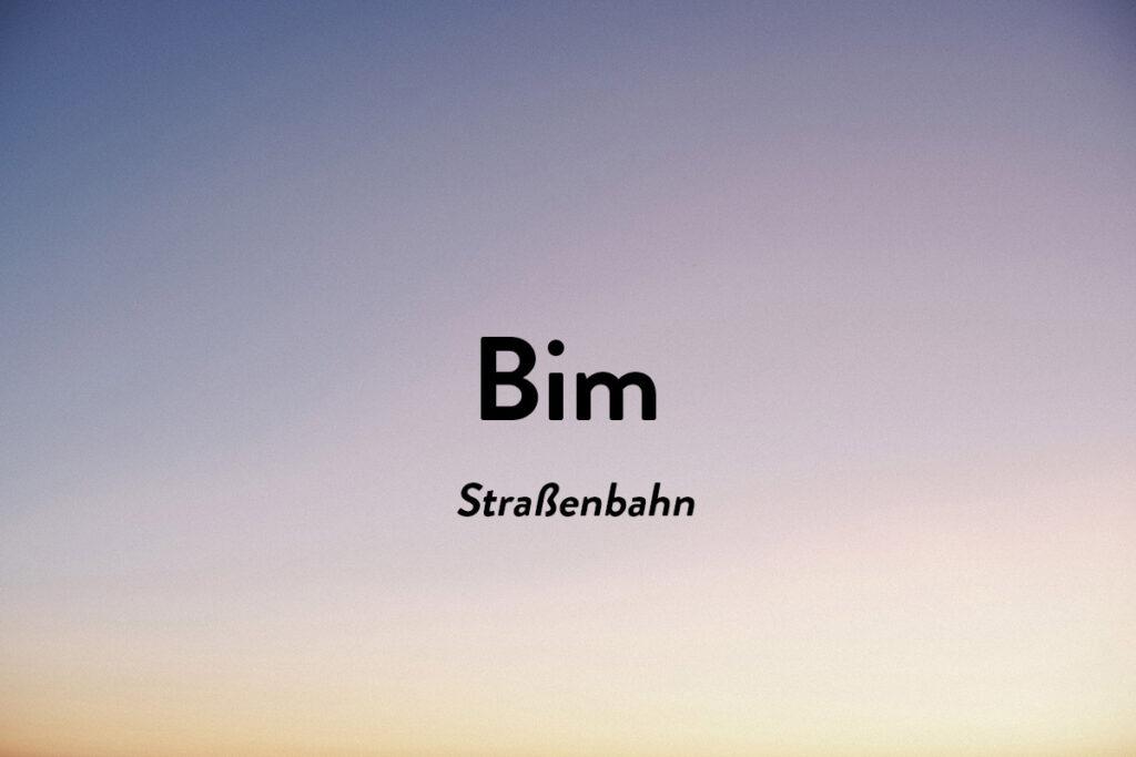 Bim ist ein Österreichische Wort für Straßenbahn