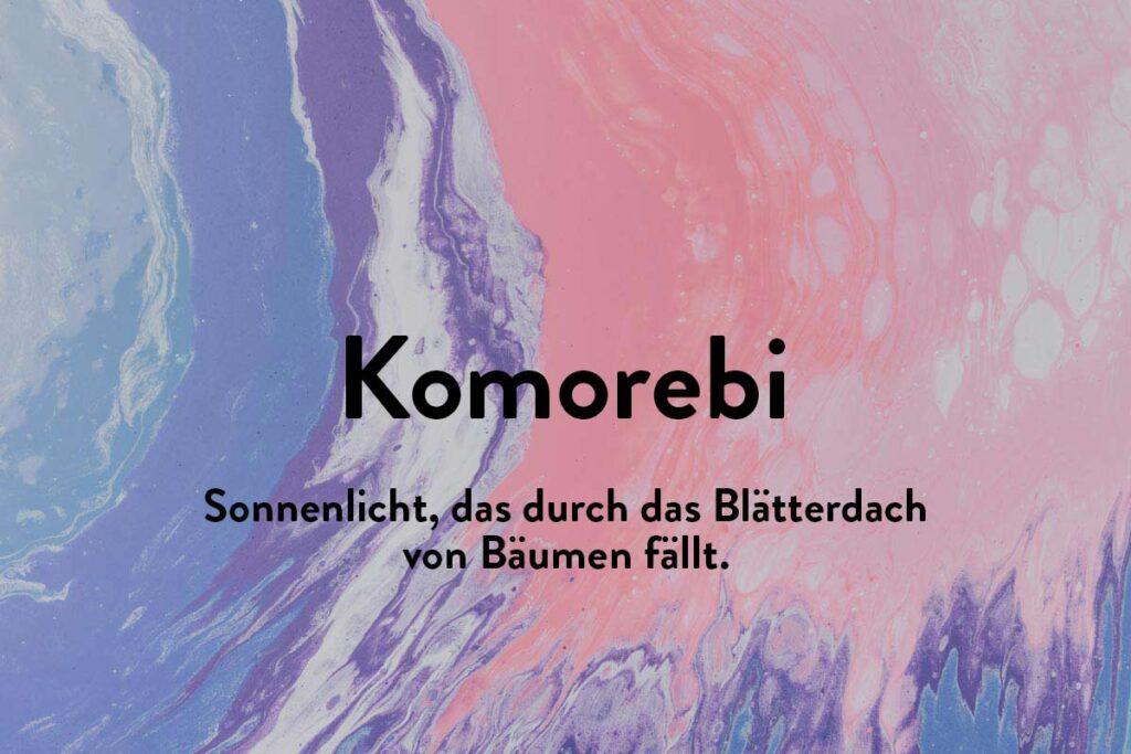 Komorebi ist ein unübersetzbares japanisches Wort für Sonnenlicht