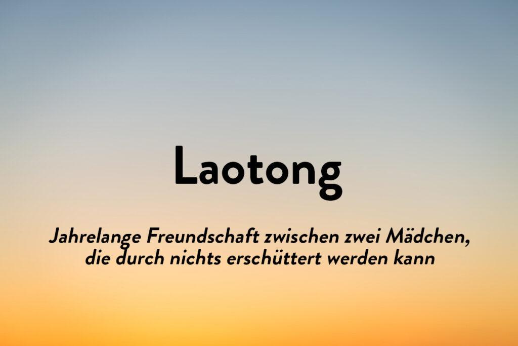 Schönen Wörter aus anderen Sprachen Nummer 1 ist Laotong oder enge Freundschaft