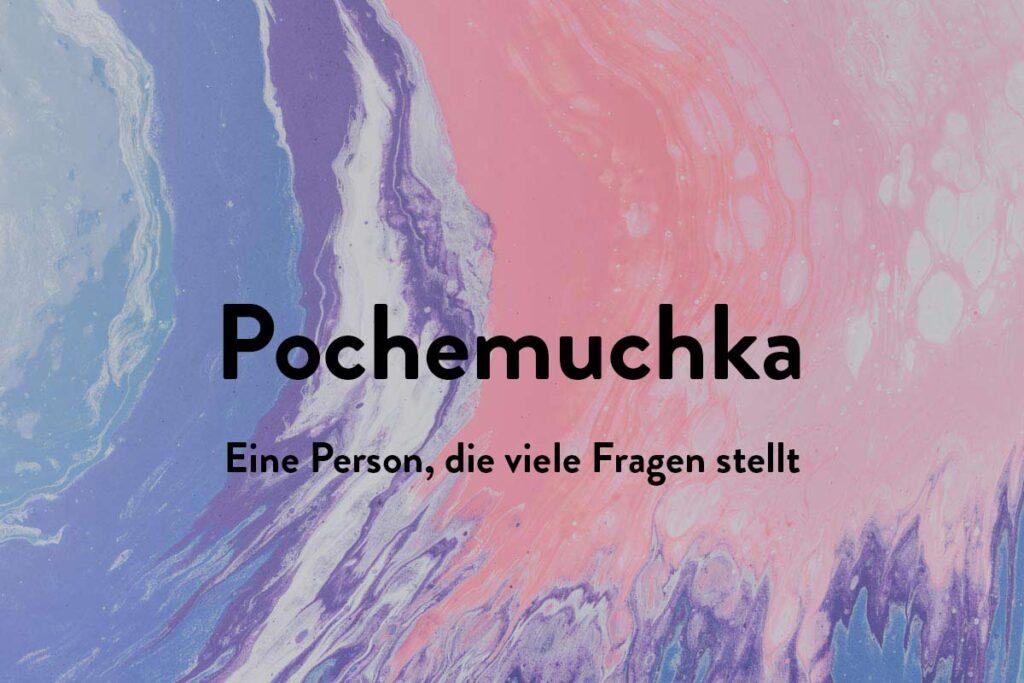 Pochemuchka - Schönen Wörter aus anderen Sprachen