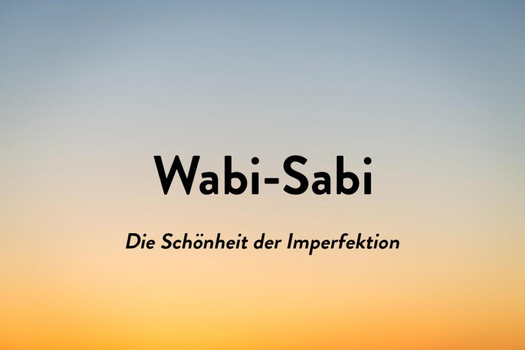 Auf unsere Ranking der Schönen Wörter aus anderen Sprachen ist Wabi-Sabi ganz oben. Es bedeutet der Schönheit der Imperfektion